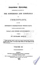Compendious Martyrology  Containing an Account of the Sufferings and Constancy of Christians in the Different Persecutions which Have Raged Against Them Under Pagan and Popish Governments