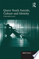Queer Youth Suicide  Culture and Identity