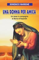 Una donna per amica  Un mese in compagnia di Maria di Nazareth