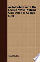 An Introduction To The English Novel Volume One Defoe To George Eliot