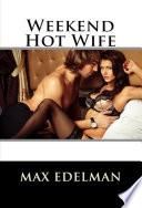Weekend Hot Wife
