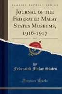 Journal of the Federated Malay States Museums, 1916-1917, Vol. 7 (Classic Reprint) 1916 1917 Vol 7 In An Earlier