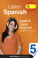 Learn Spanish - Level 5: Upper Beginner (Enhanced Version)