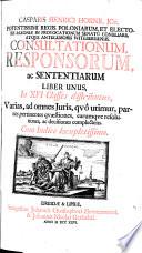 Casparis Henrici Hornii ... Consultationum, responsorum ac sententiarum liber unus