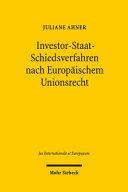 Investor-Staat-Schiedsverfahren nach Europäischem Unionsrecht