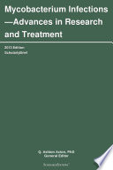 Mycobacterium Infections Advances In Research And Treatment 2013 Edition