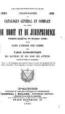 Bibliographie; ou, Catalogue général et complet des livres de droit et de jurisprudence ...