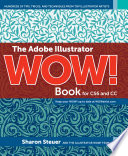 The Adobe Illustrator Wow  Book for CS6 and CC