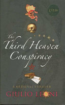 The Third Heaven Conspiracy : of florence, the master craftsman,...