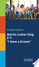 A Study Guide for Martin Luther King Jr  s  I Have a Dream