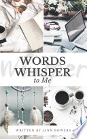 Words Whisper to Me