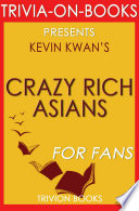 Crazy Rich Asians  A Novel by Kevin Kwan  Trivia On Books
