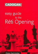 Easy Guide To The Réti Opening : of chess. the author explains the secrets...