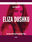 Best Guide On Eliza Dushku- Bar None - 184 Things You Did Not Know Your Ultimate Resource For Eliza Dushku