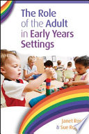 The Role of the Adult in Early Years Settings Early Childhood Education Care Amongst