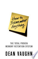 How to Remember Anything