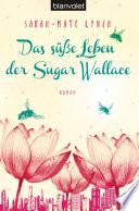 Das s    e Leben der Sugar Wallace