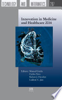 Innovation In Medicine And Healthcare 2014 : and healthcare, and keeping abreast of them...