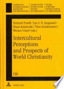 Intercultural Perceptions and Prospects of World Christianity