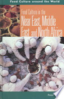 Food Culture In The Near East  Middle East  And North Africa : from the near and middle east and africa,...