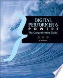 Digital Performer 6 Power!: The Comprehensive Guide
