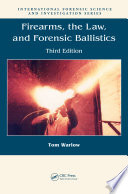 Firearms  the Law  and Forensic Ballistics  Third Edition