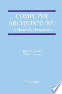 Computer Architecture  A Minimalist Perspective