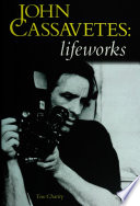 John Cassavetes  Lifeworks