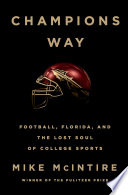 Champions Way  Football  Florida  and the Lost Soul of College Sports