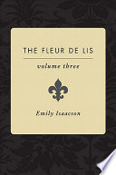 The Fleur de Lis, Volume Three Of The Monarch S Gift Of Spiritual