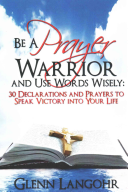 Be a Prayer Warrior and Use Words Wisely
