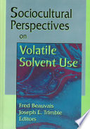 Sociocultural Perspectives on Volatile Solvent Use
