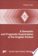 A Semantic and Pragmatic Examination of the English Perfect