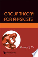 Group Theory for Physicists Group Theory By Making Use Of Language Familiar