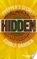 HIDDEN  Prepper s Secret Edible Garden