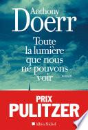 Toute La Lumière Que Nous Ne Pouvons Voir : presse comme le meilleur roman...