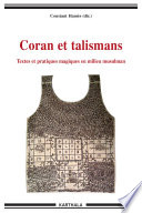 Coran et talismans   Textes et pratiques magiques en milieu musulman