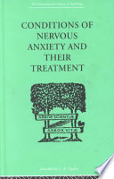 Conditions Of Nervous Anxiety And Their Treatment : originally published between 1910 and 1965....