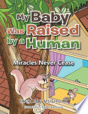 my baby was raised by a human