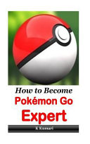 How to Become Pokemon Go Expert