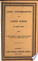 Cabin Conversations And Castle Scenes By The Author Of Early Recollections
