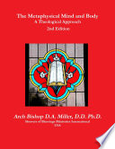 The Metaphysical Mind and Body A Theological Approach 2nd Edition
