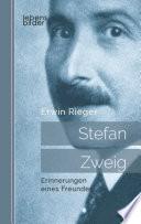 Stefan Zweig: Erinnerungen eines Freundes. Biografie