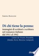 Di chi tiene la penna: immagini di scrittori e scrittura nel romanzo italiano dal 1911 al 1942 [Italian-language Edition]