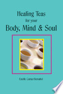 Healing Teas for your Body  Mind   Soul