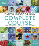 Digital Photography Complete Course Book
