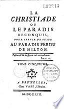 La Christiade ou le Paradis reconquis, pour servir de suite au Paradis perdu de Milton [par La Baume Desdossat]