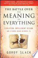 The Battle Over The Meaning Of Everything : took place in dover, pennsylvania, in which...