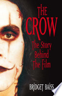 The Crow  The Story Behind the Film
