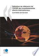 Définition de référence de l'OCDE des investissements directs internationaux 2008 Quatrième édition